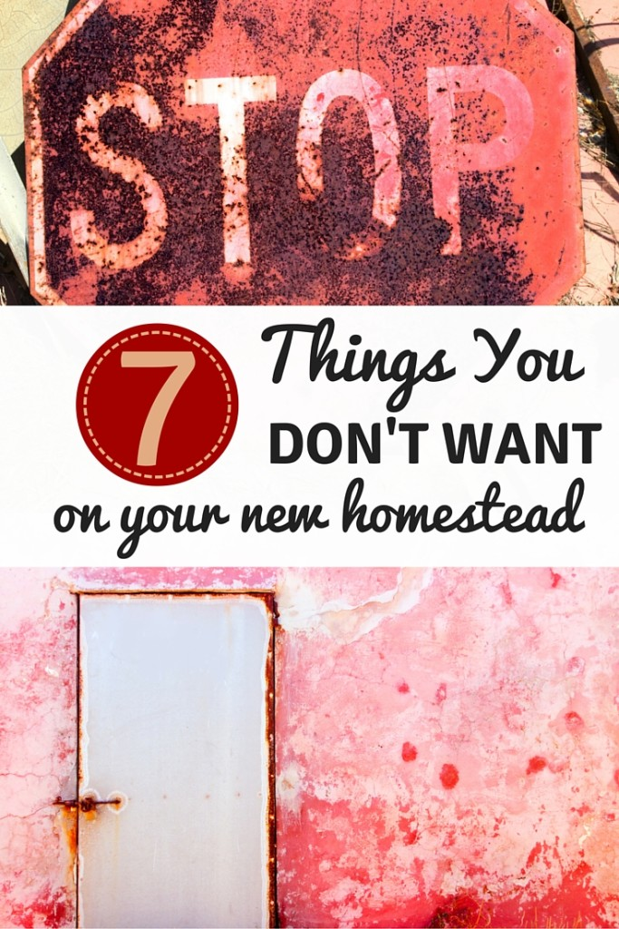 7 Things You DON'T want on Your New Homestead (Guest post by @TheInspiredHome)