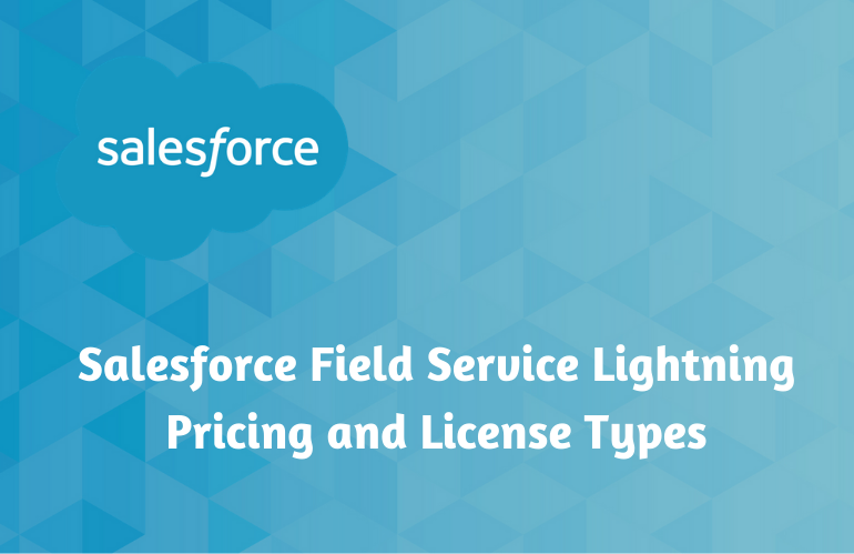 salesforce-field-service-lightning-pricing-license-types