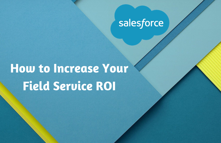 increase-field-service-roi