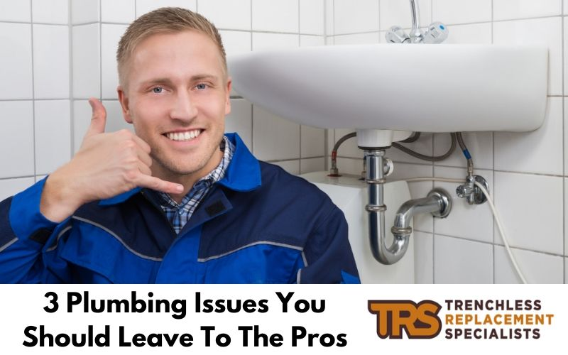 3 Plumbing Issues You Should Leave To The Pros