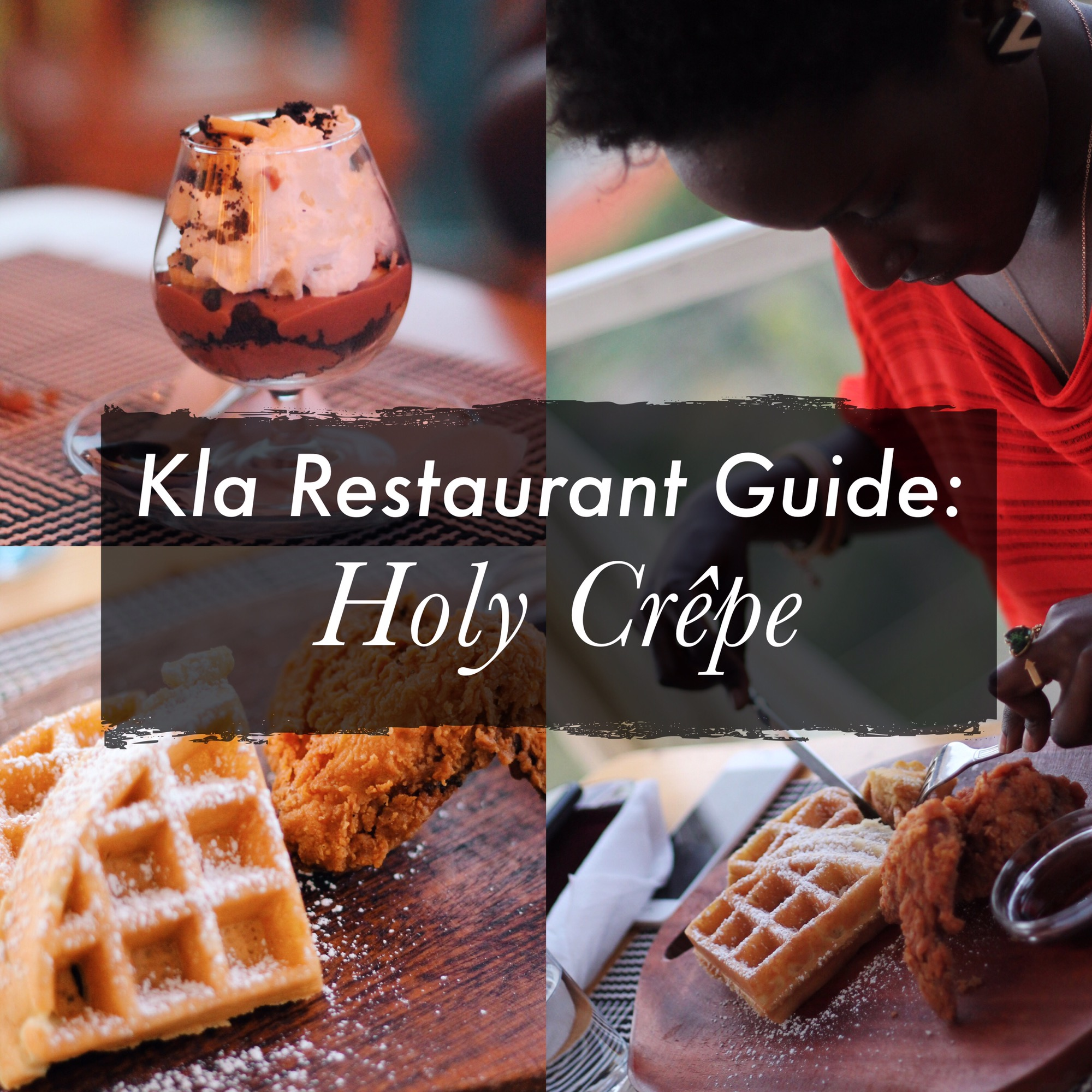holy crêpe uganda, best restaurants places to eat to try in kampala, where to eat in uganda kampala, kampala uganda blogger, food blog, kampala, uganda