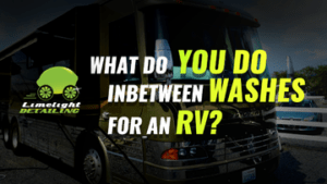 what-do-you-do-inbetween-washes-for-an-rv-in-treasure-valley-idaho-by-limelight-detailing