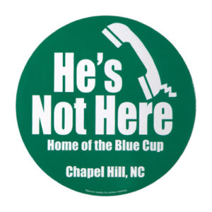 car magnet bumper sticker he's not here chapel hill nc