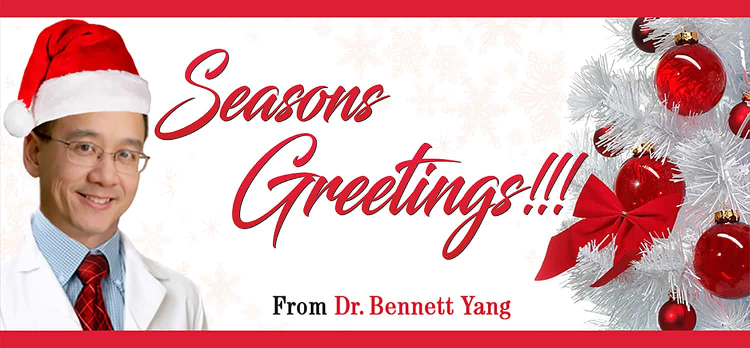 Happy Holidays From Washingtonian TOP Doctor, Bennett Yang MD