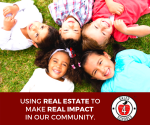 Using real estate to make a real impact in the community.