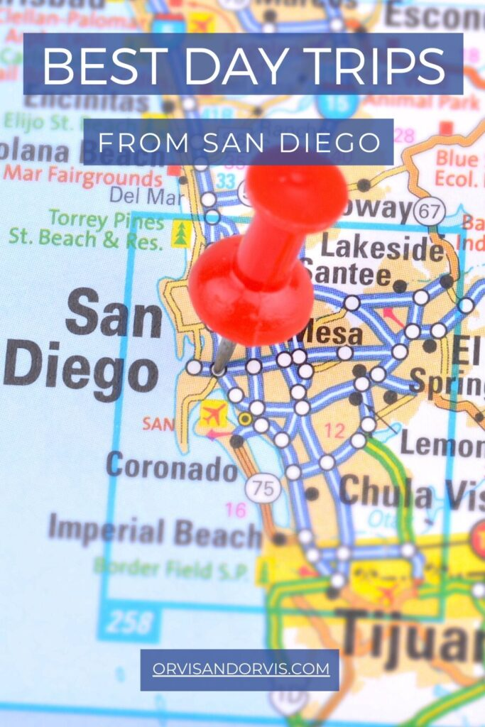 Best Day Trips from San Diego & Surrounding Areas - Real Estate Mom Blog