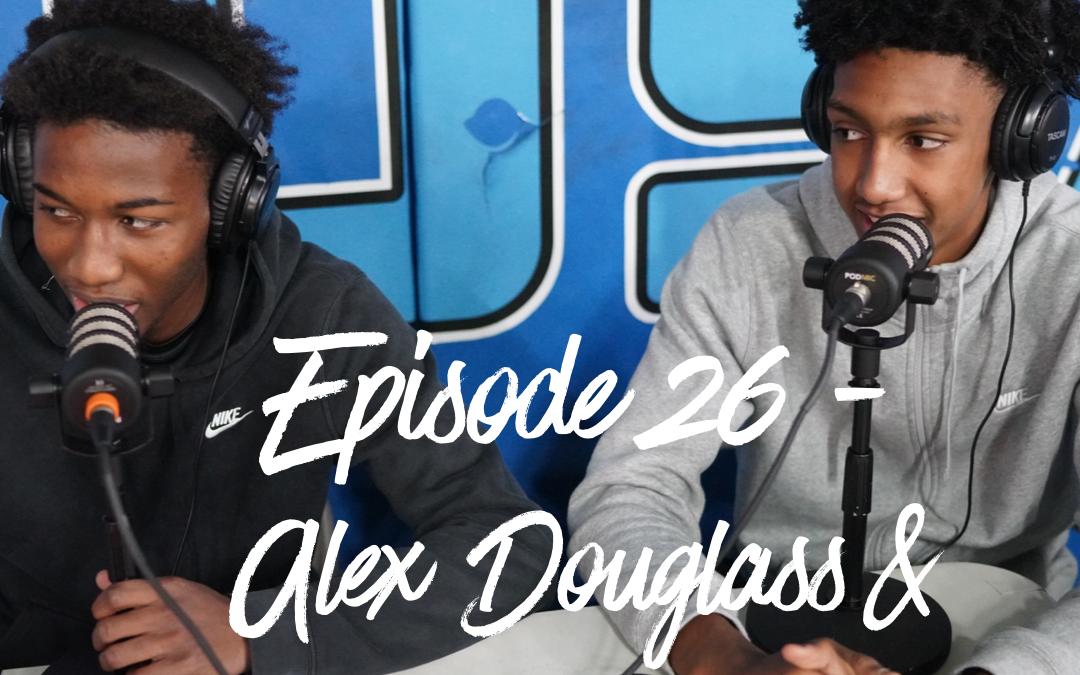 Episode 26, The Mike Kaplan 100 Pod: Alex Douglas & Ryan Dunn