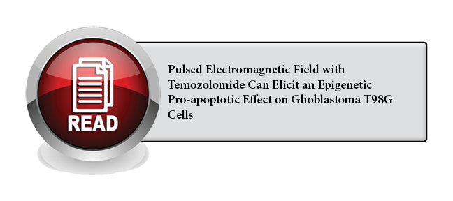 113 - Pulsed Electromagnetic Field with Temozolomide Can Elicit an Epigenetic Pro-apoptotic Effect on Glioblastoma T98G Cells