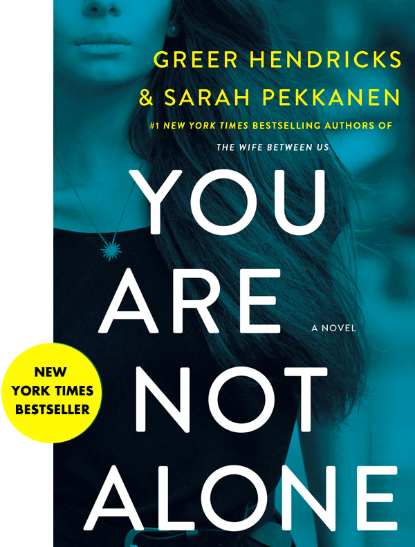 You Are Not Alone Greer Hendricks