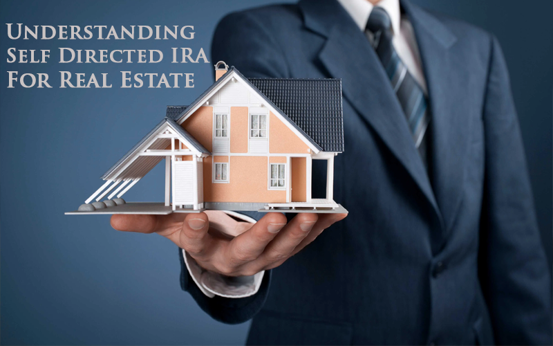 Self Directed IRA For Real Estate