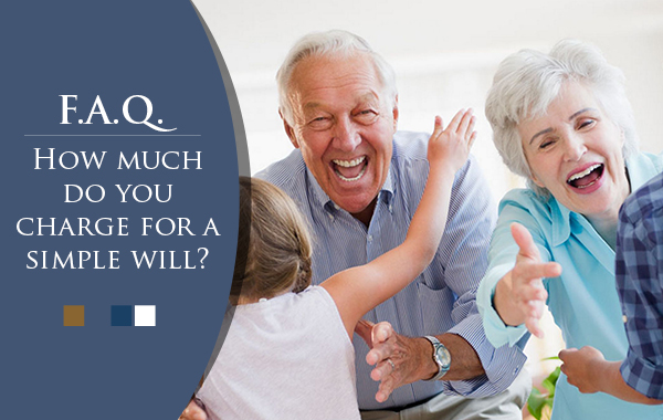 How much do you charge for a simple will?
