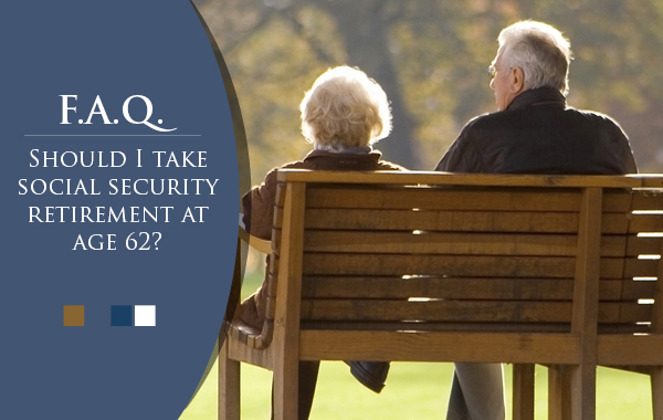 Should I take social security retirement at age 62?
