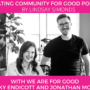 We Are For Good | Becky Endicott and Jonathan McCoy