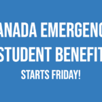 Apply starting Friday for Canada Emergency Student Benefit!  Help on the way for seniors.