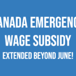 Extended!  Canada Emergency Wage Subsidy extended beyond June