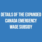 Details of the EXPANDED Canada Emergency Wage Subsidy