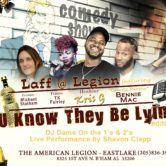 LAFFS @ THE LEGION IN Eastlake U Know They Be Lying