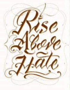Get rid of Anger and Rise Above Hate