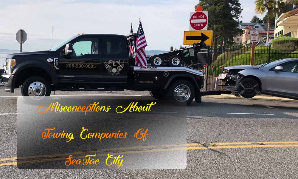 Common Misconception About Towing Companies of SeaTac WA