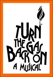 Turn The Gas Back On! -- A Madcap Avante Garde Musical