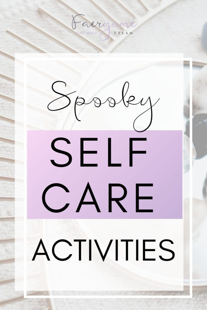 spooky self care activities