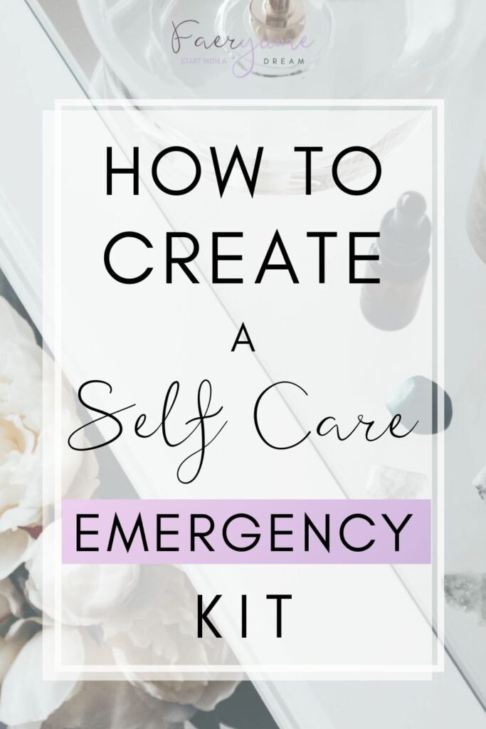 How To Create a Self Care Emergency Kit