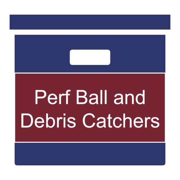 Perf Ball and Debris Catchers