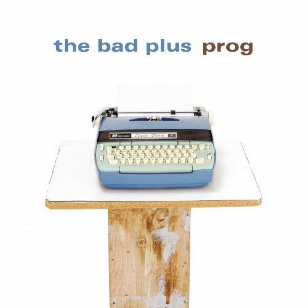 The Bad Plus' Prog is out now.