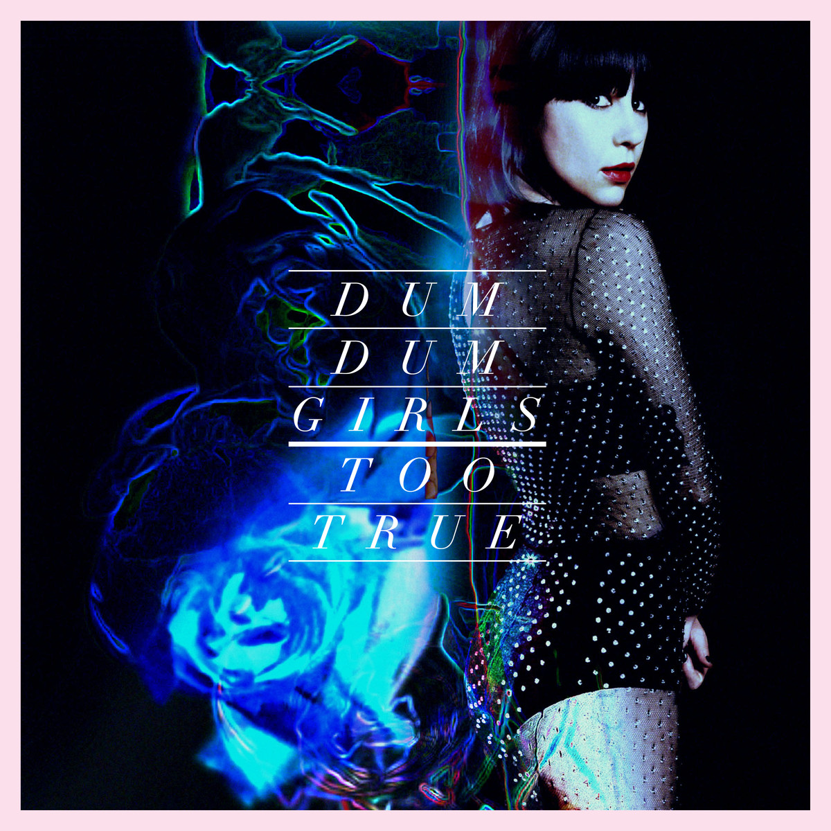Dum Dum Girls' Too True is out now.