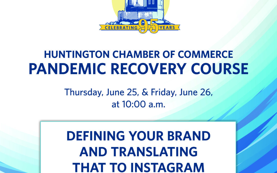 Chamber Course Alert: Defining your Brand & Translating that to Instagram