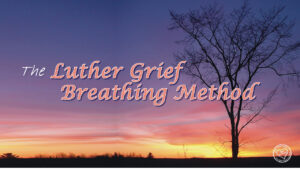 The Luther Grief Breathing Method from Jan Luther, The EGO Tamer