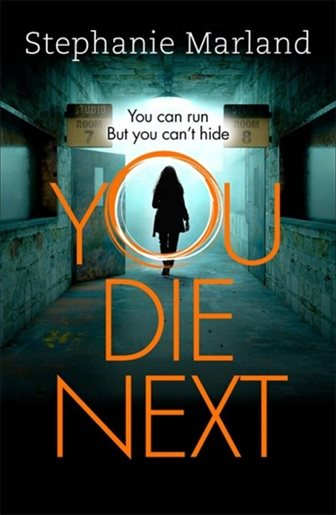You Die Next by Stephanie Marland