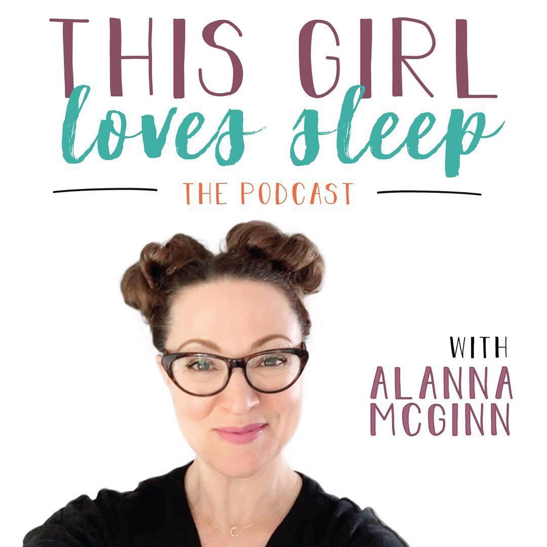 Alanna McGinn is the host of This Girl Loves Sleep Podcast