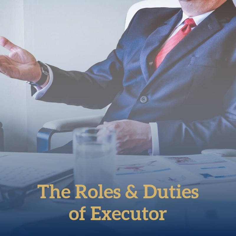 The Roles and Duties of an Executor