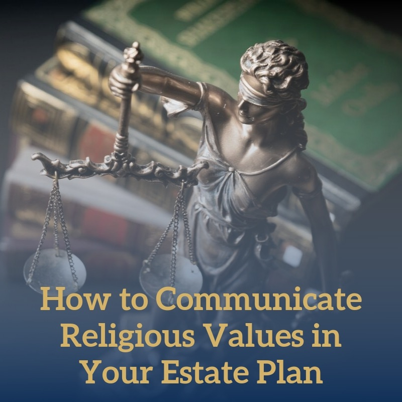 How to Communicate Religious Values in Your Estate Plan
