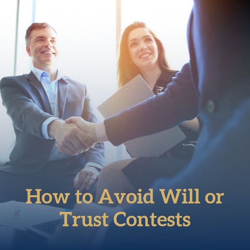 How to Avoid Will or Trust Contests