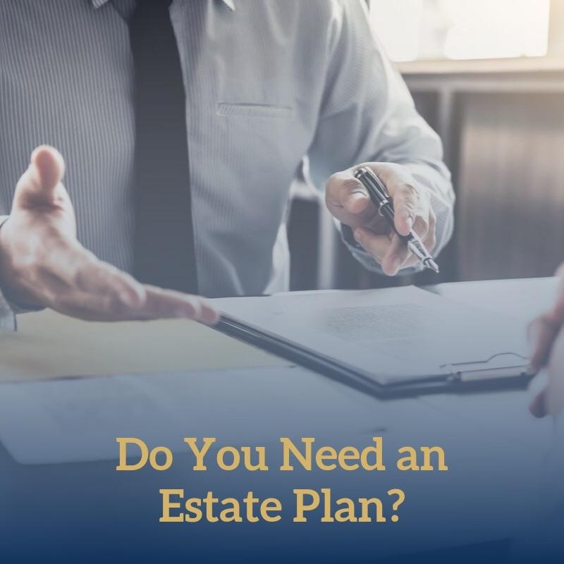 Do You Need an Estate Plan?