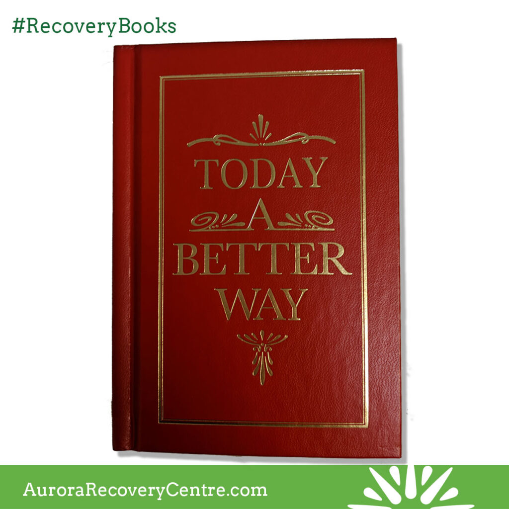 Today A Better Way (Daily readings) by Families Anonymous