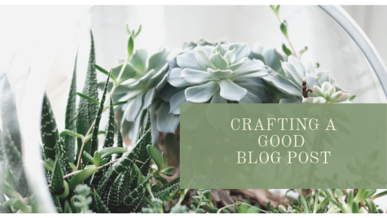 crafting a good blog post