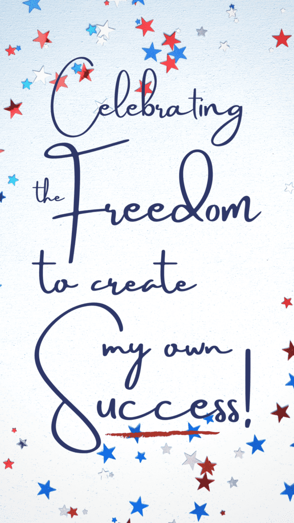 celebrating the freedom to create my own success