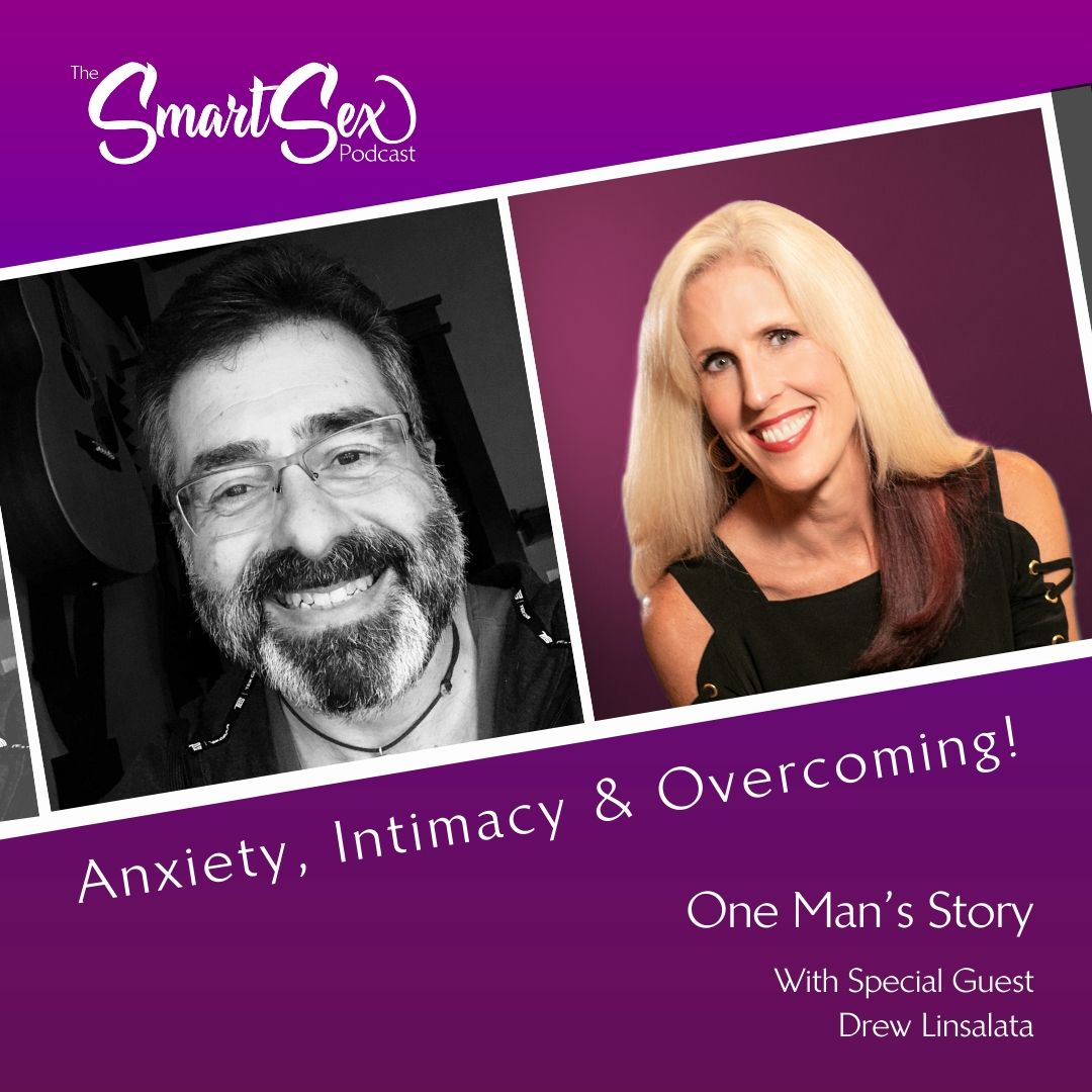 Smart Sex Episode 12 anxiety, intimacy and overcoming