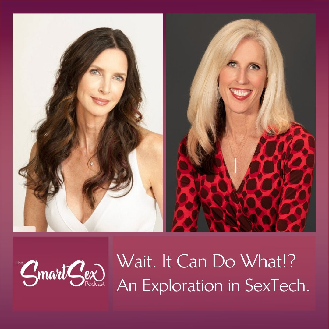 an exploration in sextech, the smart sex podcast