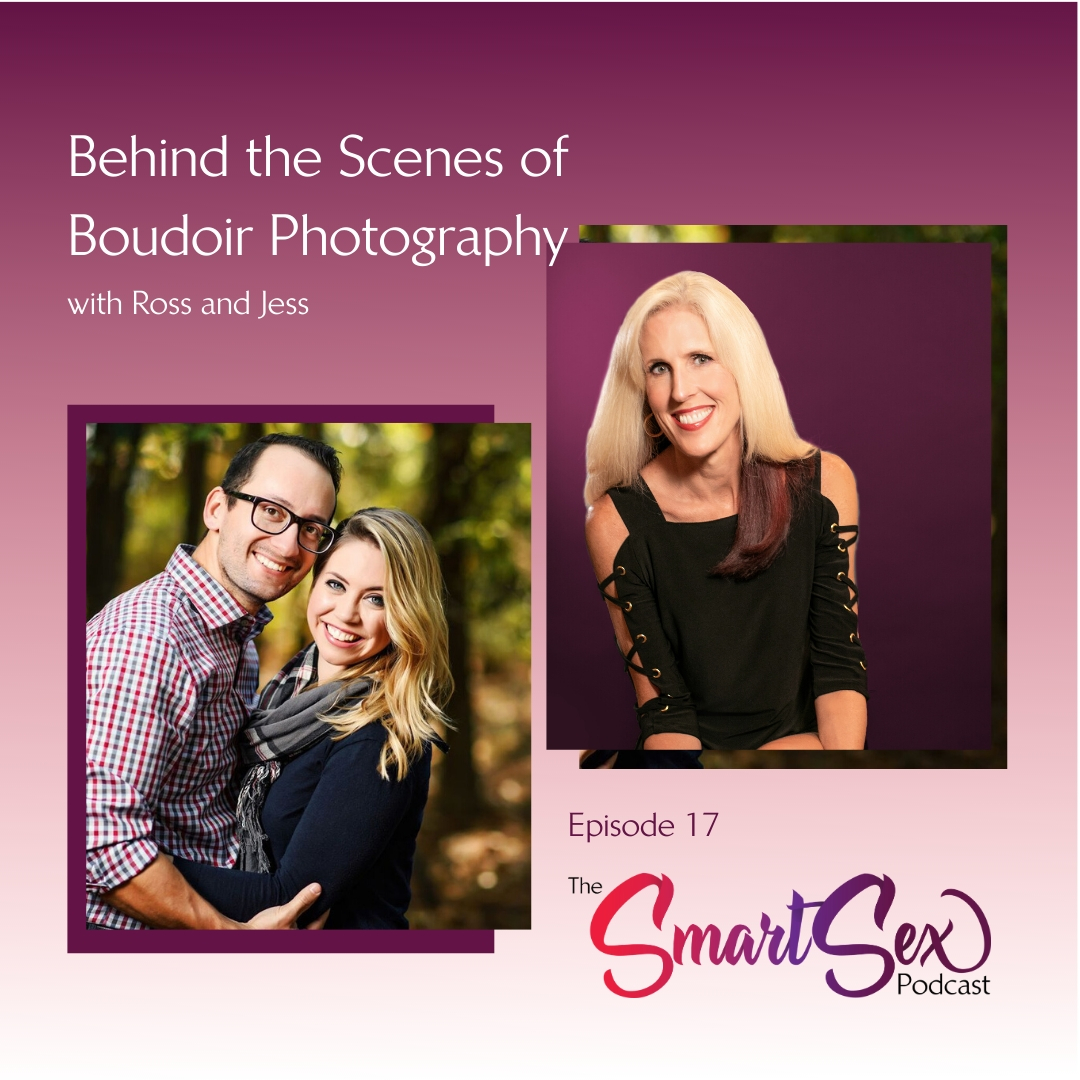 smart sex podcast episode 17 behind the scenes of boudoir photography