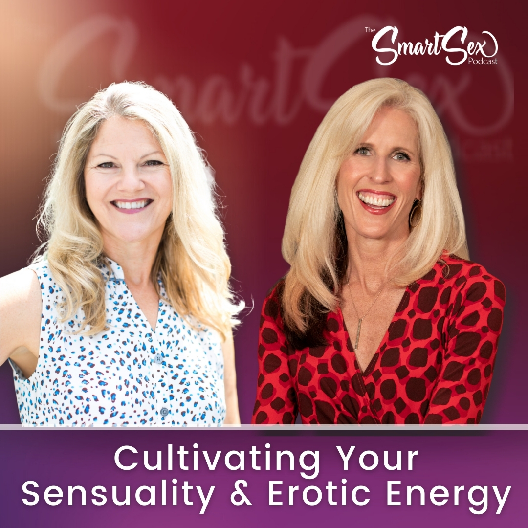 Cultivating Sensuality and Erotic Energy The sex smart podcast episode 30