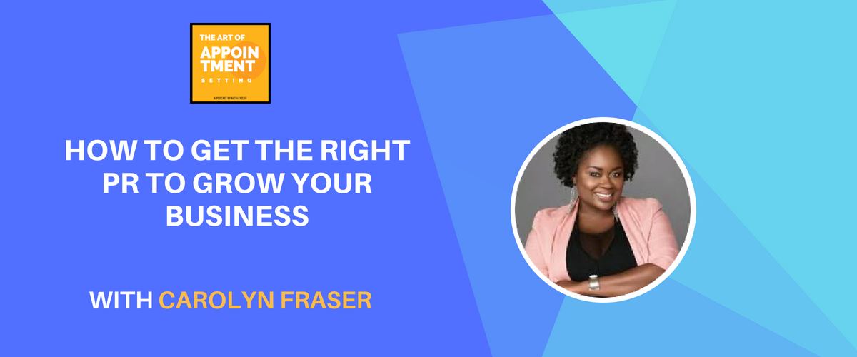 How to Get the Right PR to Grow Your Business