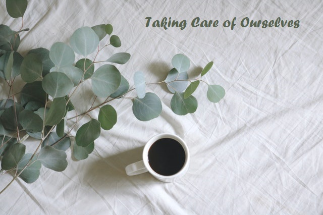 taking care of ourselves