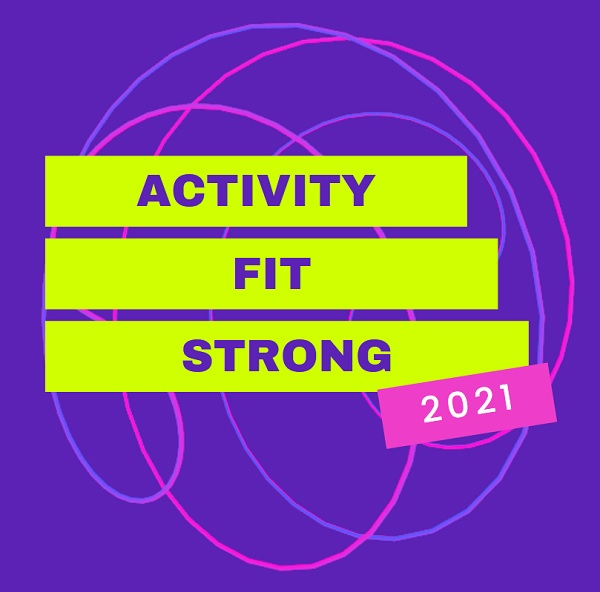 3 words for 2021 Activity Fit Strong