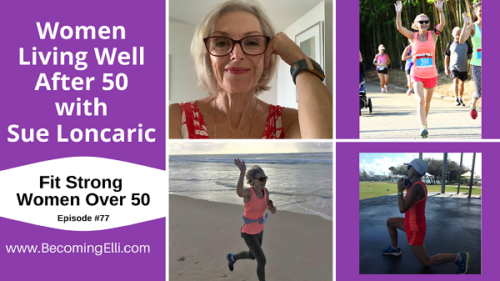 Women Living Well After 50 with Sue Loncaric BE