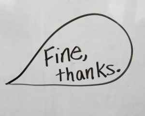 "the answer to a question, ""Fine, thanks."""