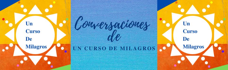Conversaciones de Un Curso De Milagros (Spanish ACIM)
